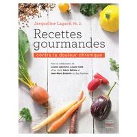 """Libro de Recetas """"Recettes gourmandes contre la douleur chronique"""" de Jacqueline Lagacé"""