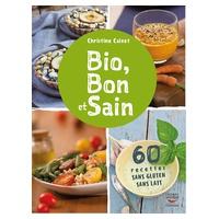 """Libro de Recetas """"Bio, Bon et Sain"""" de Christine Calvet"""
